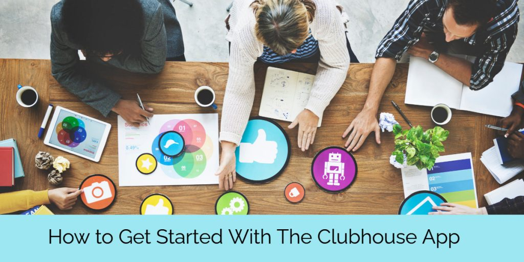 How To Get Started With The Clubhouse App
